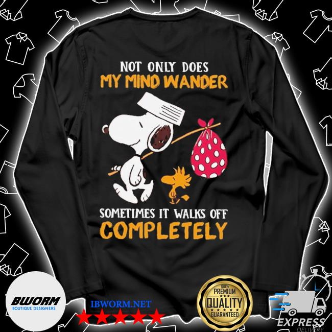 Snoopy and Woodstock Not only does my mind wander sometimes It walks off completely s Unisex Long Sleeve Tee
