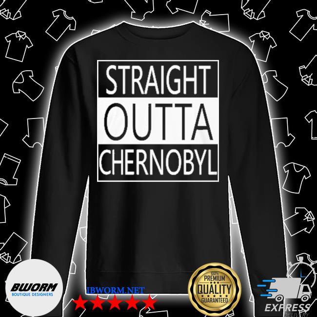 Straight outta chernobyl s Unisex Sweatshirt