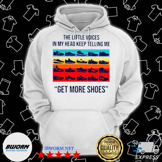 The little voices in my head keep telling me get more shoes vintage s Classic Hoodie