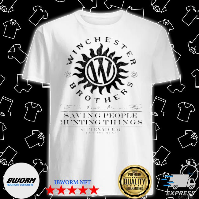 The winchester brothers the family business saving people and hunting things car shirt
