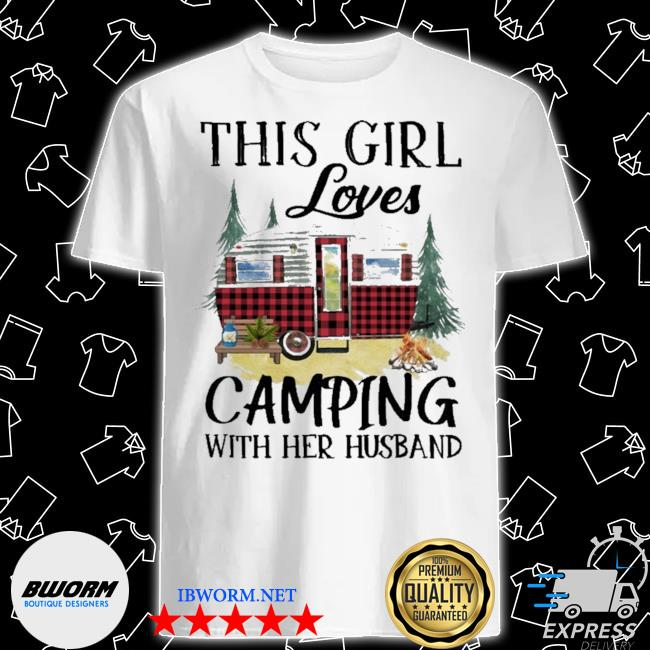 This Girl loves Camping with her husband shirt