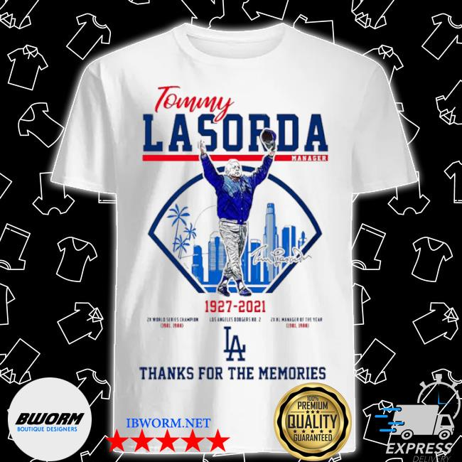 Tommy lasorda manager 1927 2021 thanks for the memories shirt