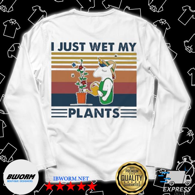 Unicorn I just wet my Plants vintage s Long Sleeve Tee