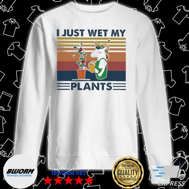 Unicorn I just wet my Plants vintage s Unisex Sweater