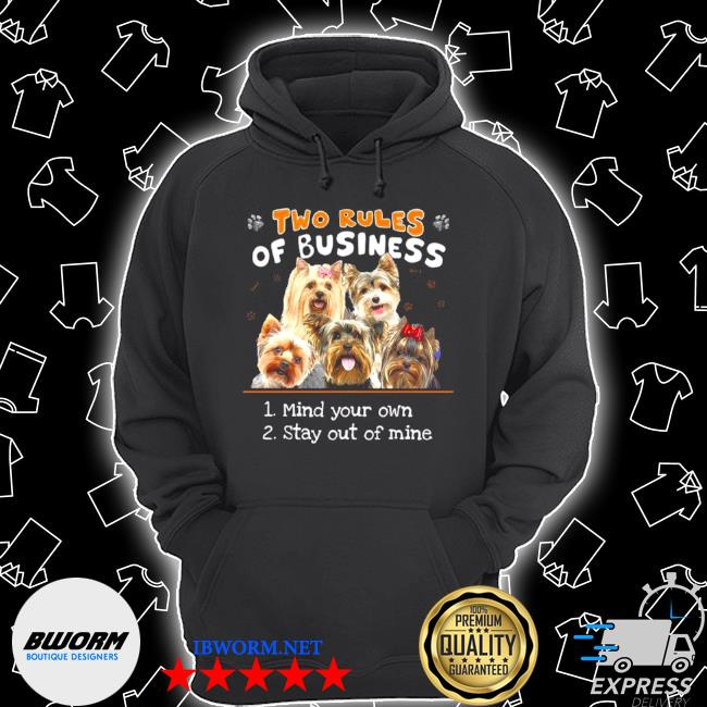 Yorkshire two rules of business mind your own stay out of mine s Unisex Hoodie