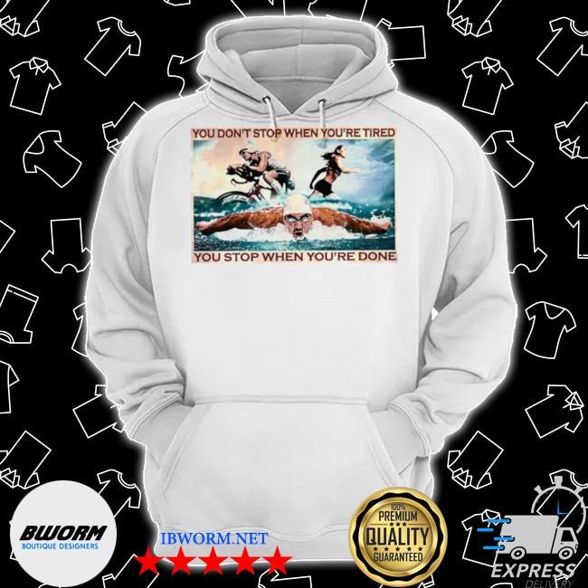 You don't stop when youre tired you stop when youre done s Classic Hoodie