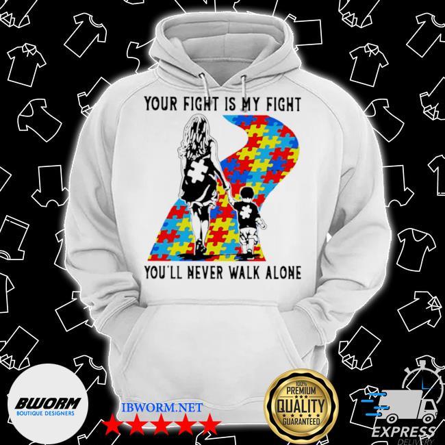 Your fight is my fight you'll never walk alone você nunca andará sozinho s Classic Hoodie