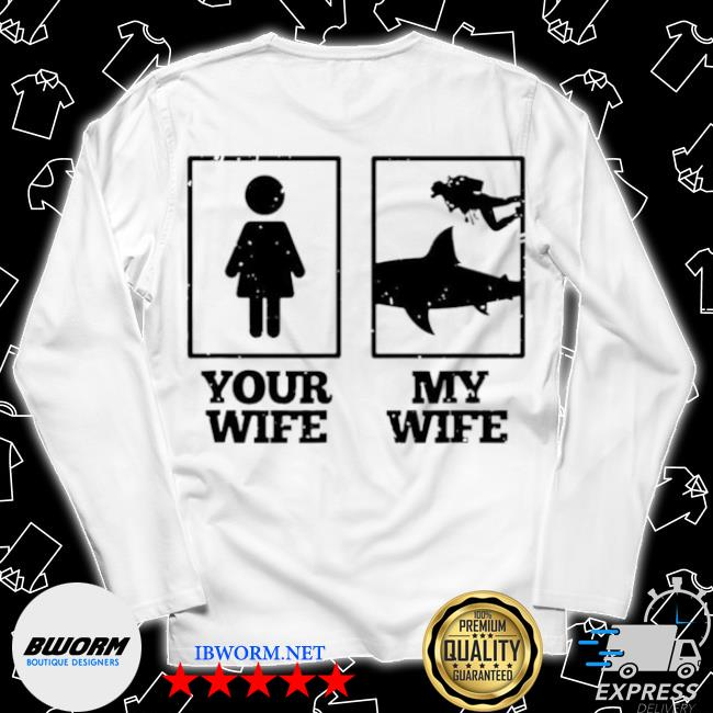 Your wife my wife scuba diving s Long Sleeve Tee