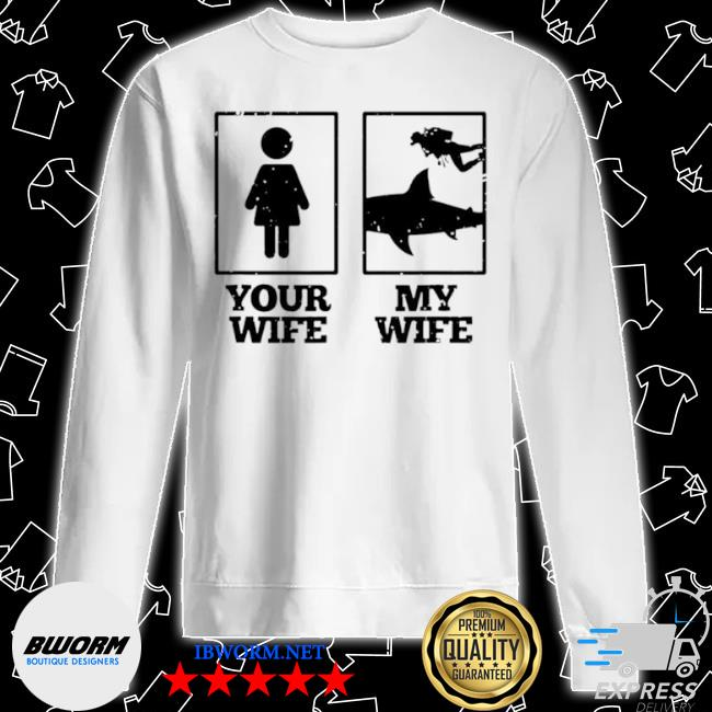 Your wife my wife scuba diving s Unisex Sweater